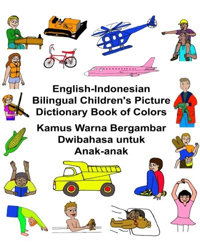 English-Indonesian Bilingual Children's Picture Dictionary Book of: Carlson Jr, Richard