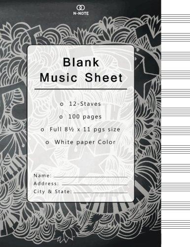 Blank Music Sheet: Music Manuscript Paper, Staff Paper, Musicians Notebook 12 Staves, 8.5 x 11, A4,...