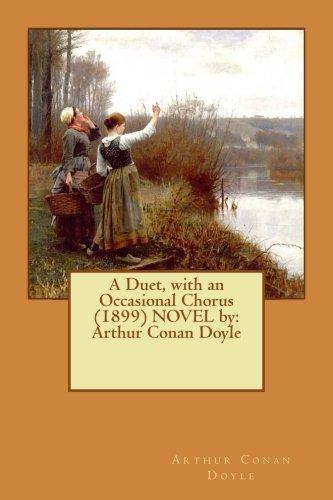 A Duet, with an Occasional Chorus (1899): Doyle, Arthur Conan