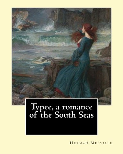 Typee, a romance of the South Seas.: Herman Melville; Sterling