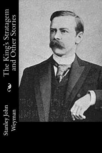 The King's Stratagem and Other Stories: Weyman, Stanley John
