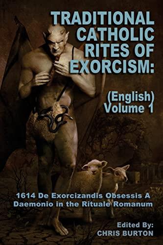 Traditional Catholic Rites Of Exorcism: (English) -: Catholic Church
