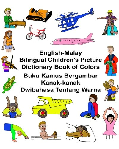 English-Malay Bilingual Children's Picture Dictionary Book of: Carlson Jr, Richard