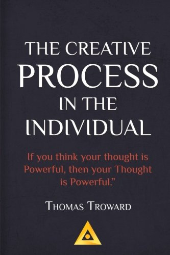 9781542701303: Thomas Troward - The Creative Process in the Individual: How to work with your own Creative Genius