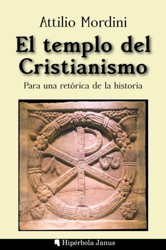 El Templo del Cristianismo: Para Una Retorica: Mordini, Attilio