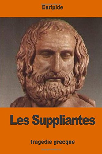 Les Suppliantes: Euripide