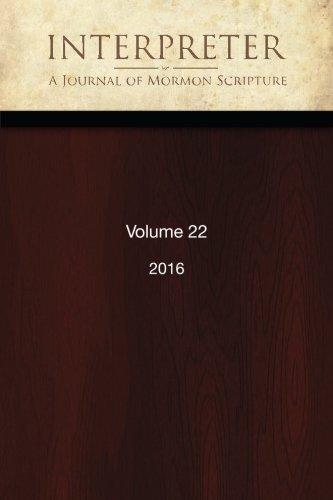 Interpreter: A Journal of Mormon Scripture, Volume 22 (2016): Daniel C. Peterson
