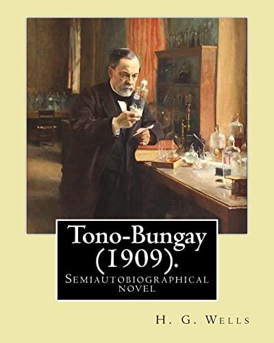 9781542720182: Tono-Bungay (1909). By: H. G. Wells: Novel (Original Classics)