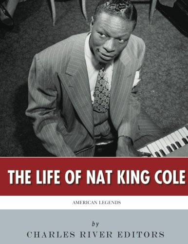 9781542731072: American Legends: The Life of Nat King Cole