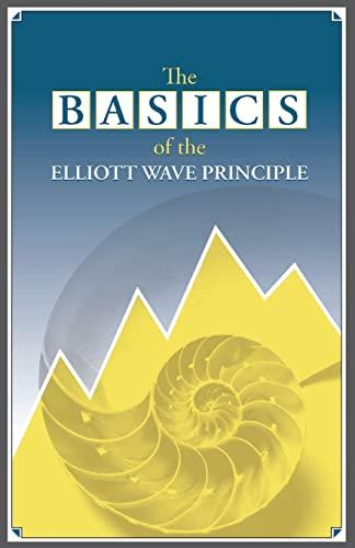 9781542732185: The Basics of the Elliott Wave Principle