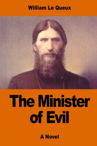 9781542737944: The Minister of Evil: The Secret History of Rasputin's Betrayal of Russia