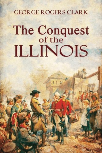 9781542741323: The Conquest of the Illinois