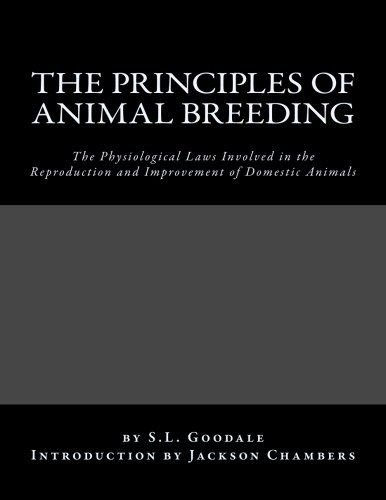 The Principles of Animal Breeding: The Physiological: Goodale, S. L.