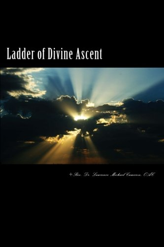 Ladder of Divine Ascent: Ancient Wisdom Wed: Cameron Oac, Dr