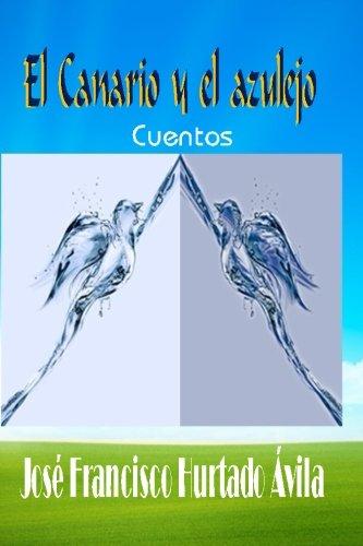 El Canario y El Azulejo: Hurtado Davila, Jose