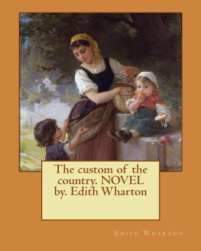 9781542760577: The custom of the country. NOVEL by. Edith Wharton