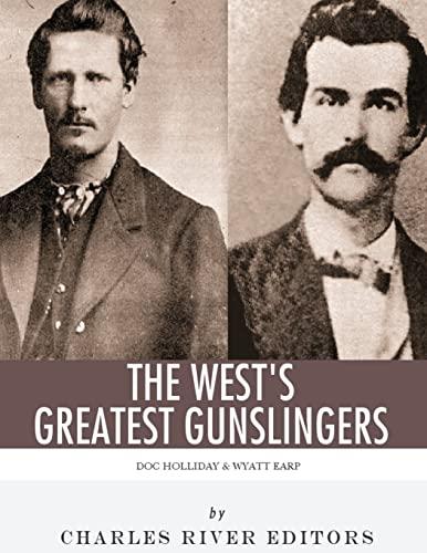 9781542763141: Wyatt Earp & Doc Holliday: The West's Greatest Gunslingers