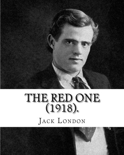 The Red One (1918). by: Jack London: Jack London