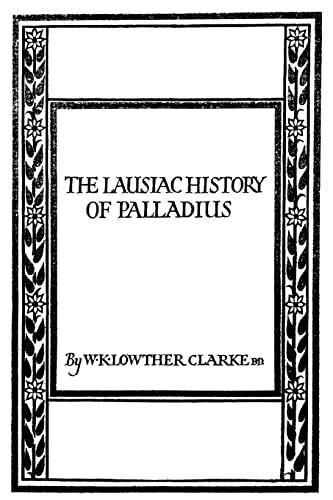The Lausiac History of Palladius: Lauther-Clarke Bn, W.
