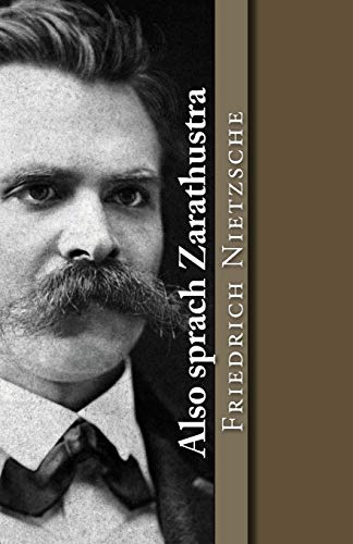 Also Sprach Zarathustra: Nietzsche, Friedrich