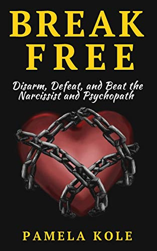 Break Free: Disarm, Defeat, and Beat The: Kole, Pamela