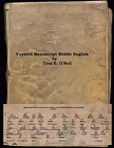 Voynich Manuscript Middle English: Voynich Cipher: Tom E O'Neil