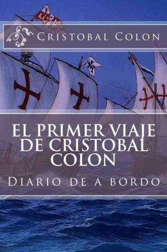9781542803724: El primer viaje de Cristobal Colon: Diario de a bordo