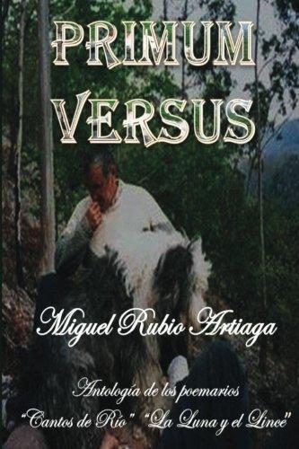 """Primum Versus: Antologia de Los Libros """"Cantos: Artiaga, Miguel Rubio"""