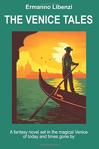 The Venice Tales: A Fantasy Novel Set: Libenzi, 0566 Ermanno