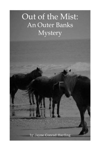 Out of The Mist: An Outer Banks Mystery: Jayne Conrad Harding