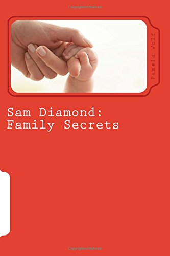 Sam Diamond: Family Secrets: Wolf, Pamela