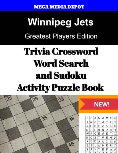 Winnipeg Jets Trivia Crossword, WordSearch and Sudoku Activity Puzzle Book: Greatest Players ...
