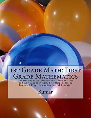 1st Grade Math: First Grade Mathematics: Generic: Kumar