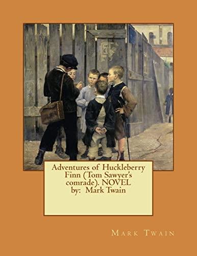 9781542844338: Adventures of Huckleberry Finn (Tom Sawyer's comrade). NOVEL by: Mark Twain
