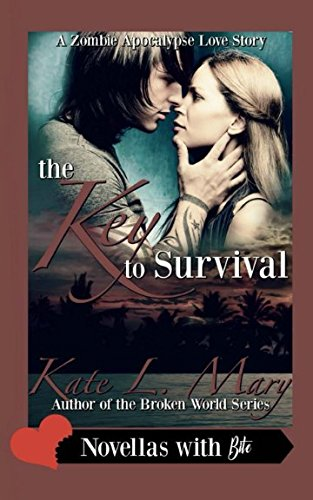 The Key to Survival: A Zombie Apocalypse: Mary, Kate L.