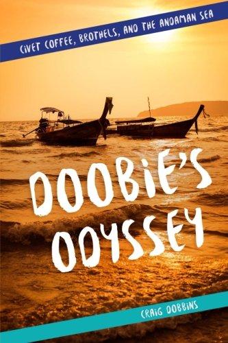 Doobie's Odyssey: Civet Coffee, Brothels, and the Andaman Sea: Craig Dobbins