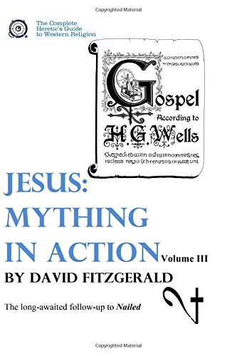 Jesus: Mything in Action, Vol. III (The: Fitzgerald, David