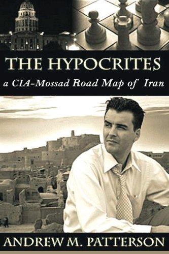 The Hypocrites: CIA/Mossad Road Map to Iran: MR Andrew M