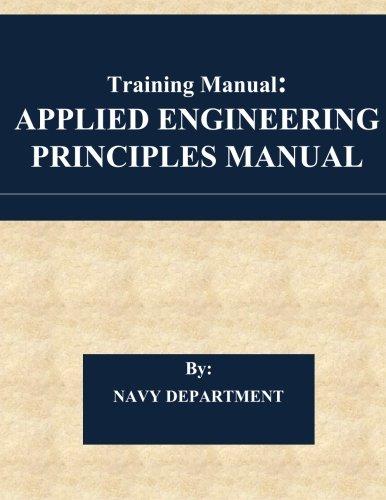 Training Manual: APPLIED ENGINEERING PRINCIPLES MANUAL: U.S. Navy Department