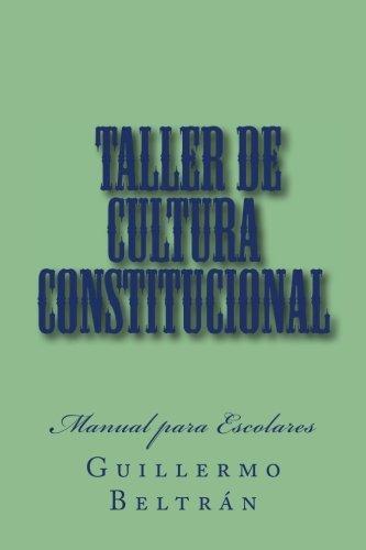 Taller de Cultura Constitucional: Manual Para Escolares: Beltran Sr, MR