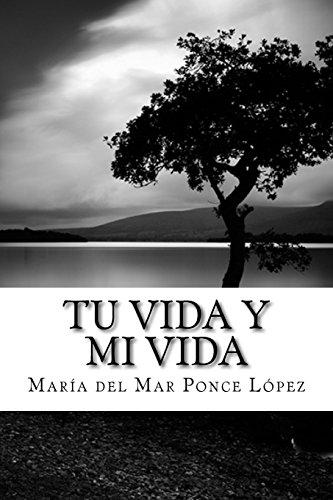 Tu Vida y Mi Vida: Una Gran: Ponce Lopez, Maria
