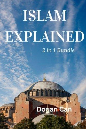 Islam Explained: 2 in 1 Bundle: Islam: Dogan Can