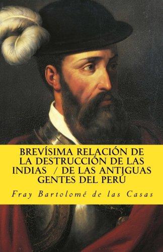 9781542887281: Brevisima relacion de la destruccion de las Indias De las antiguas gentes del Peru: Volume 2 (In memoriam historia)