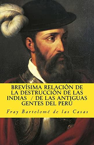 Brevisima relacion de la destruccion de las: De Las Casas,