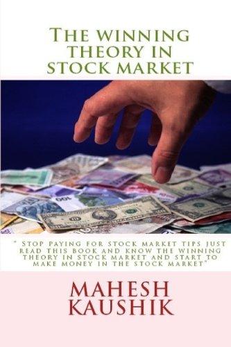 The Winning Theory in Stock Market: Kaushik, Mahesh Chander