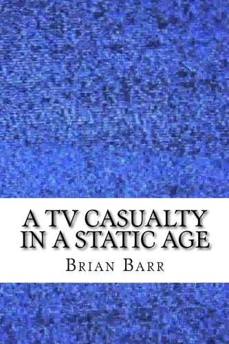 A TV Casualty in a Static Age: Brian Barr