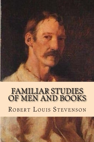 Familiar Studies of Men Books (Paperback): Robert Louis Stevenson