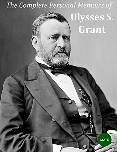 9781542901383: The Complete Personal Memoirs of Ulysses S Grant