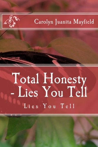 9781542931243: Total Honesty: Lies You Tell