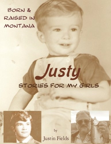 Justy, Stories for My Girls: Raised in: Fields, Justin